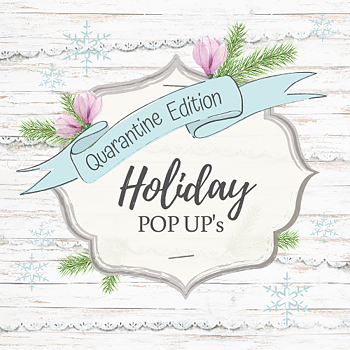 MAGNOLIA  - Holiday Pop Up's {Quarantine Edition}