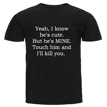 T-shirt - Yeah, I know he's cute