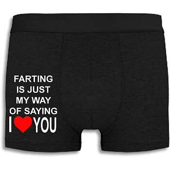 Boxershorts - Farting is just my way of saying I love you