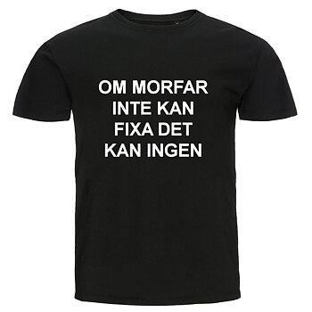 T-shirt - Om morfar inte kan fixa det kan ingen