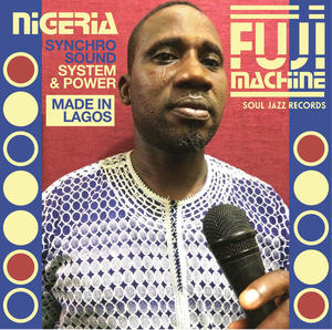 Nigeria Fuji Machine-Synchro Sound System & Power /  Soul Jazz Records