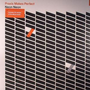 Neon Neon-Praxis Makes Perfect / Lex