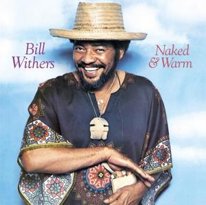 Bill Withers-Naked & Warm / Music On Vinyl