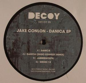 Jake Conlon-Danica EP / Decoy
