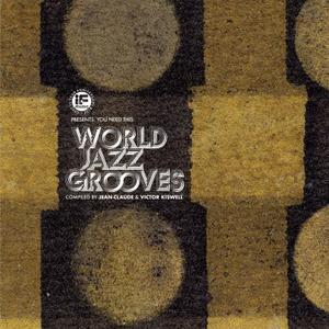 """Va-If Music Presents: You Need This""""   """"World Jazz Grooves (comp By Jean-claude) / Bbe"""