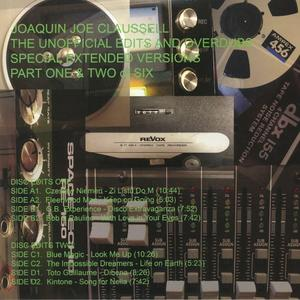 Joaquin Joe Claussell - The Unofficial Edits & Overdubs Special Extended Versions Part One & Two Of Six / Sacred Rhythm