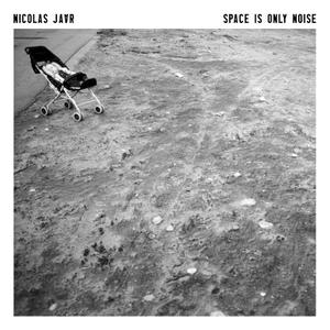 Nicolas Jaar-Space Is Only Noise / Circus Company