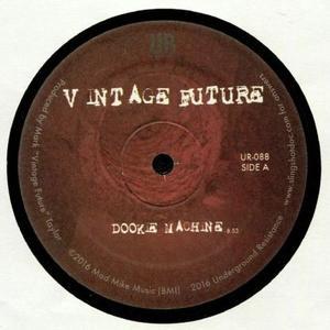 Vintage Future - Dookie Machine / Underground Resistance