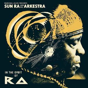 Marshall Allen Presents Sun Ra And His Arkestra-In The Orbit Of Ra / Strut