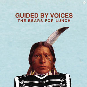 Guided By Voices-The Bears For Lunch / Fire Records