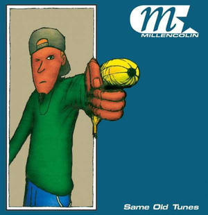 Millencolin – Same Old Tunes /  Burning Heart Records