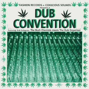 The Bush Chemists Meets The Dub Organiser -  Dub Convention   /  Mania Dub