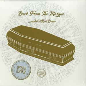 _asstnt & Roll Dann - Back From The Morgue / Opera 2000