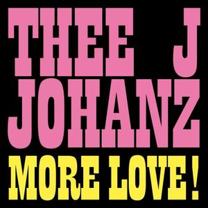 Thee J Johanz - More Love! / Running Back