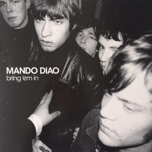 Mando Diao ‎– Bring 'Em In /  Music On Vinyl
