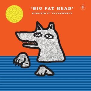 Kincaid Feat. Blancmange-Big Fat Head / Disco Halal