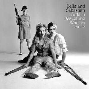 Belle And Sebastian-Girls In Peacetime Want To Dance / Matador