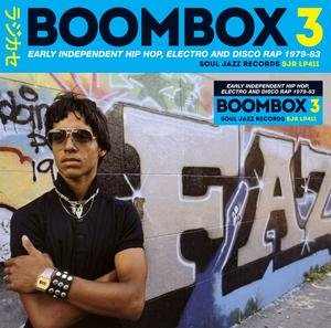 Va- Boombox 3 (Early Independent Hip Hop, Electro And Disco Rap 1979-83) / Soul Jazz Records