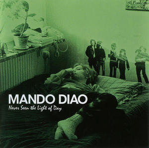 Mando Diao ‎– Never Seen The Light Of Day / Parlophone