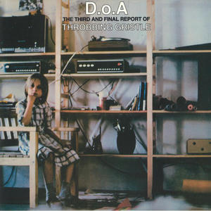 Throbbing Gristle – D.o.A. The Third And Final Report /  Mute