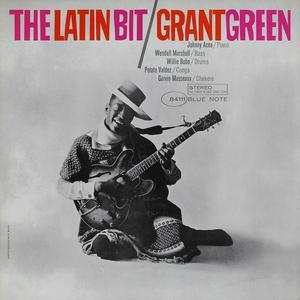 Grant Green-The Latin Bit / Blue Note