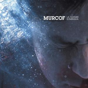 Murcof-La Sangre Iluminada / Infine