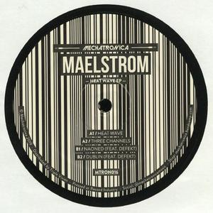 Maelstrom  - Heat Wave Ep / Mechatronica