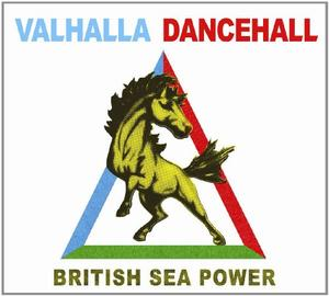British Sea Power - Valhalla Dancehall / Rough Trade