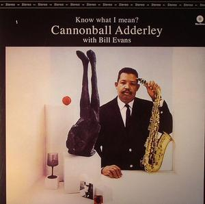 Cannonball Adderley ‎– Know What I Mean? /  Wax Time
