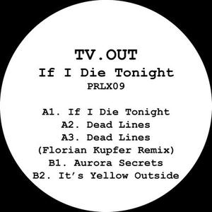 Tv.out - If I Die Tonight / Parallax