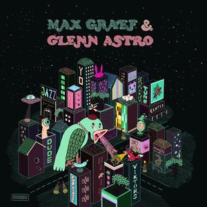 Max Graef & Glenn Astro-The Yard Work Simulator / Ninja Tune