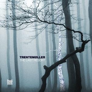 Trentemoller-The Last Resort / POKER FLAT