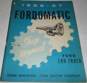1956 - 1957 Ford Car-Truck Fordomatic Shop Manual