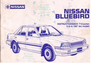 1987 Nissan Bluebird Instruktionsbok T12-serien