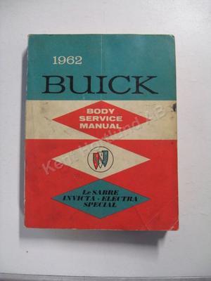 1962 Buick Le Sabre, Invicta, Electra, Special Body Service Manual