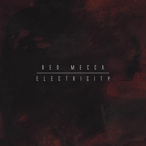 RED MECCA - ELECTRICITY( LP  and CD) black vinyl
