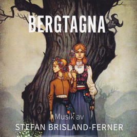 STEFAN BRISLAND-FERNER - BERGTAGNA (Album)