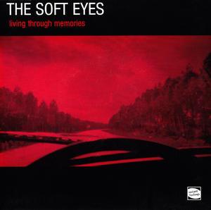 "THE SOFT EYES - Living Trough Memories EP (vinyl 7"")"