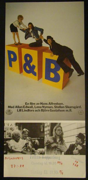 P & B (STELLAN SKARSGÅRD, ALLAN EDWALL, LENA NYMAN)