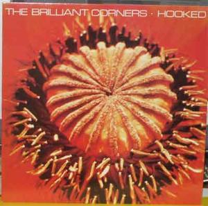 BRILLIANT CORNERS Hooked 1990 LP
