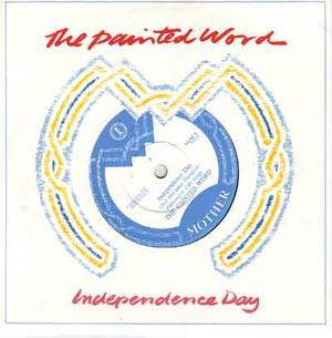 "PAINTED WORD, THE - Independence day / 7"" PS"