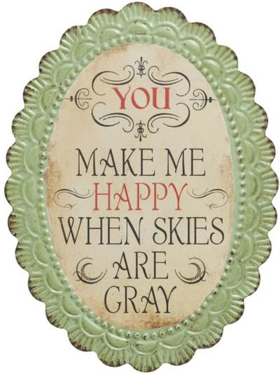 You make me happy ... plåtskylt vintage shabby chic lantlig stil
