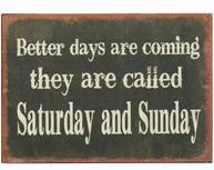 Plåtskylt med magnet  Better days are coming...  shabby chic lantlig stil.