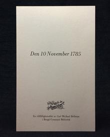 Bellman, Carl Michael: Den 10 November 1785. En tillfällighetsdikt av Carl Michael Bellman i Borgå Gymnasii Bibliotek.