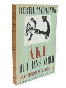 Malmberg, Bertil: Åke och hans värld. [...] Med teckningar av Adolf Hallman.