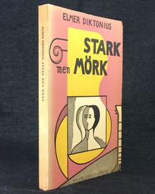 Diktonius, Elmer: Stark men mörk.
