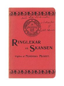 Hazelius, Artur & Rosén, Karl Petter (eds.): Ringlekar på Skansen. Utgifna af Nordiska Museet.