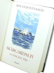Svensson, Roland: Skärgårdsliv i gången tid. En skildring av arbete och lek i Stockholms skärgård. I ord och bild av Roland Svensson.
