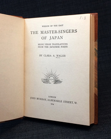 Walsh, Clara A.: The Master-Singers of Japan. Being Verse Translations from the Japanese Poets.