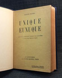 Picabia, Francis (1879-1953): Unique eunuque. Avec un portrait de l auteur par lui-même et une préface par Tristan Tzara.